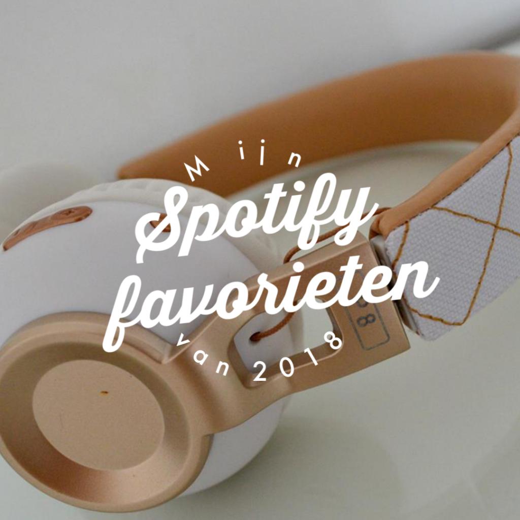 Mijn Spotify favorieten van 2018